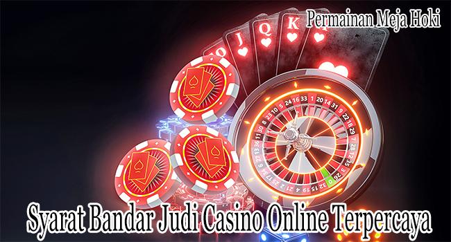 Syarat Bandar Judi Casino Online di Bandar Terpercaya