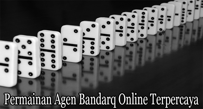 Permainan Agen Bandarq Online Terpercaya dari Smartphone
